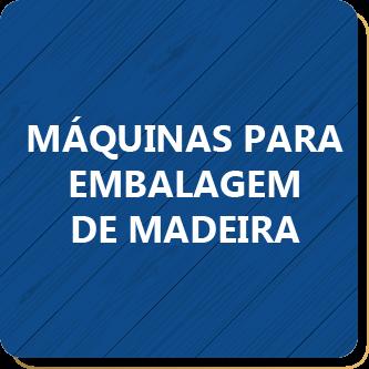 MAQUINAS PARA EMBALAGEM DE MADEIRA