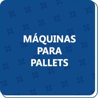 MAQUINAS PARA PALLETS