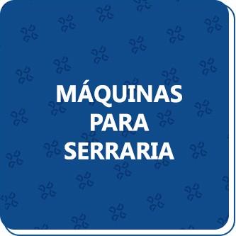 MAQUINAS PARA SERRARIA